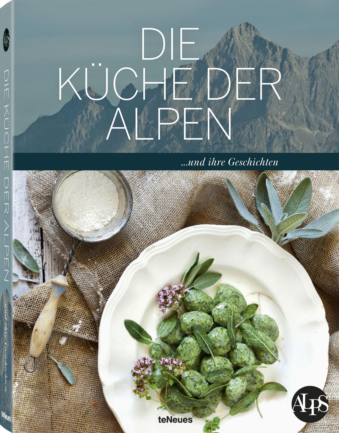 Die Küche der Alpen ... und Ihre Geschichten