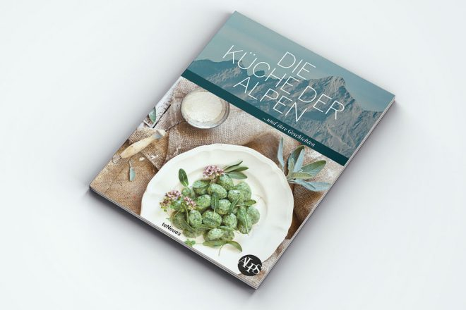 So schmecken die Alpen! Die Küche der Alpen ... und Ihre Geschichten: feine und herzhafte Alpenküche zum Schlemmen und Nachlesen