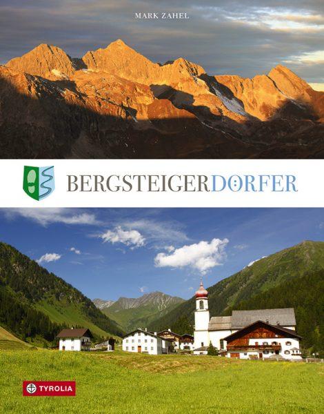 Bergsteigerdörfer – wo die Alpen noch ursprünglich sind.